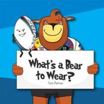 What's a Bear to Wear - Tom Palmer