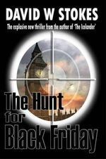 The Hunt for Black Friday - David W. Stokes