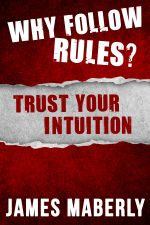 Why Follow Rules? : Trust your Intuition - James Maberly