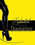 Submitted : Letters to a Dominatrix - Mistress Xena