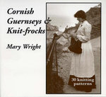 Cornish Guernseys & Knitfrocks - Mary Wright