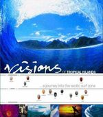 Visions of Tropical Islands : A Journey into the Exotic Surf Zone - Nick Carroll
