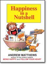 Happiness in a Nutshell : SEASHELL PUBLISHING - Andrew Matthews