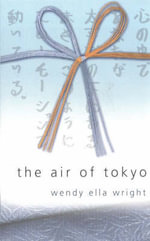 The Air of Tokyo : INDRA PUBLISHING - Wendy Ella Wright