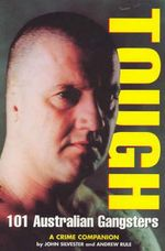 Tough : An Australian Crime Companion - John Silvester