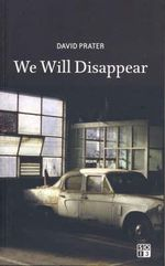 We Will Disappear - David Prater