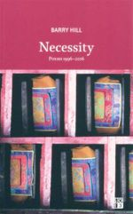 Necessity : Poems 1996-2006 - Barry Hill