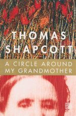 Circle Around My Grandmother - Thomas Shapcott
