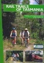 Rail Trails of Tasmania - Vince Aitkin