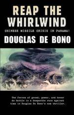 Reap the Whirlwind - De Bono Douglas