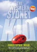 The Western Sydney Kid - Christopher Milne