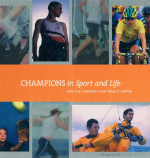 Champions in Sport and Life : And the Companies that Make it Happen - Frank Pyke