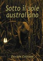 Sotto Il Sole Australiano - Davide A. Cottone