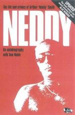 Neddy : The Life and Crimes of Arthur