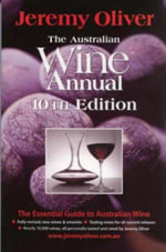 The Australian Wine Annual 2007 - Jeremy Oliver