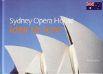 Sydney Opera House : Idea to Icon - Michael Moy