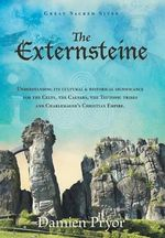 The Externsteine : Understanding its Cultural and Historical Significance - Damien Pryor