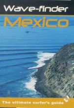Wave-finder Mexico : The Ultimate Surfer's Guide