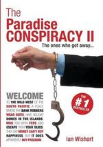 The Paradise Conspiracy II : Moral, Political and Legal Dimensions of Internati... - Ian Wishart