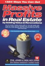 1324 Ways You Can Get Massive Profits In Real Estate By Adding Value and Renovations : Comes with Bonus - Free CD - Phil Jones