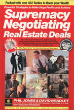 Supremacy Negotiating Real Estate Deals : Powerful Strategies To Make Huge Profits and Achieve - Phil Jones