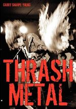 Thrash Metal - Garry Sharpe-Young