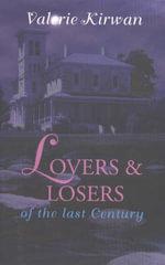 Lovers and Losers of the Last Century - Valerie Kirwan