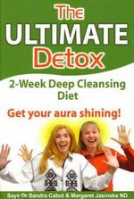 The Ultimate Detox : 2-Week Deep Cleansing Diet - Sandra Cabot