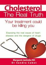 Cholesterol : The Real Truth - Sandra Cabot