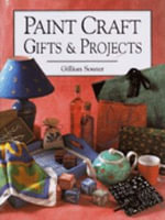 Paint Crafts Gifts and Projects - Gillian Souter