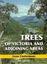 Trees of Victoria and Adjoining Areas : Pocket Book - leon Costermans