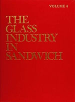 Glass Industry in Sandwich : Pressed Tableware from Volume 1 - Raymond E. Barlow