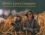Misery Loves Company : Waterfowling and the Relentless Pursuit of Self-Abuse - Bill Buckley