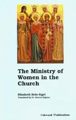 The Ministry of Women in the Church - Elisabeth Behr-Sigel