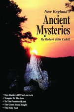 New England's Ancient Mysteries : New England's Collectible Classics - Robert Ellis Cahill