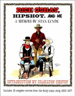 Rick O'Shay, Hipshot, and Me : A Memoir by Stan Lynde - Stan Lynde