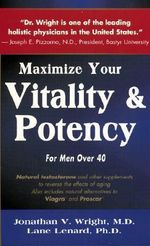 Maximise Males Vitality and Potency : For Men over 40 - Wright