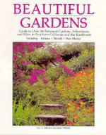 Beautiful Gardens : Guide to Over 80 Botanical Gardens Arboretums and More in Southern........... - Eric A Johnson