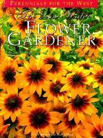 The Low-Water Flower Gardener - Eric A Johnson