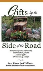 Gifts by the Side of the Road - John Wayne Schlatter