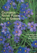 California Native Plants for the Garden - Carol Bornstein