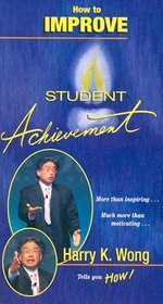 How to Improve Student Achievement : How to Improve Student Achievement - Harry K Wong