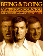Being and Doing : Workbook for Actors - Eric Morris