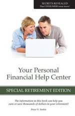 Your Personal Financial Help Center : The Answers to 260 of Your Retirement Questions - Bruce Sankin