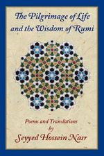 The Pilgrimage of Life and the Wisdom of Rumi - Dr Seyyed Hossein Nasr
