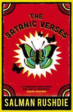 The Satanic Verses : A Novel - Salman Rushdie