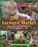 The New Farmers' Market : Farm-Fresh Ideas for Producers, Managers & Communities - Vance Corum