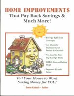 Home Improvement With Pay-Back Savings & Much More! - Erwin Kubsch