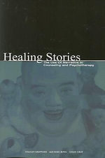 Healing Stories : The Use of Narrative in Counseling and Psychotherapy - Stanley Krippner