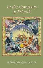 In the Company of Friends : Dreamwork Within a Sufi Group - Llewellyn Vaughan-Lee